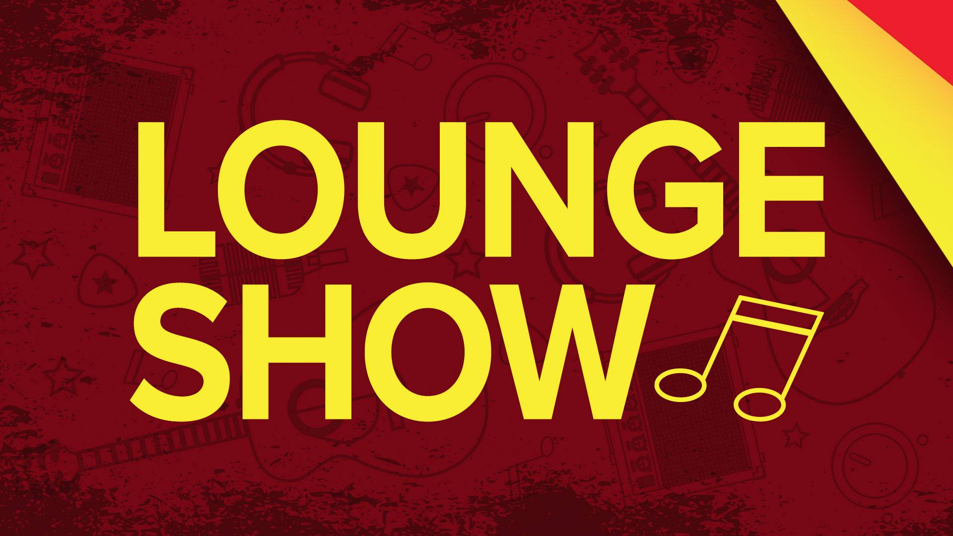 The County – Free Lounge Show