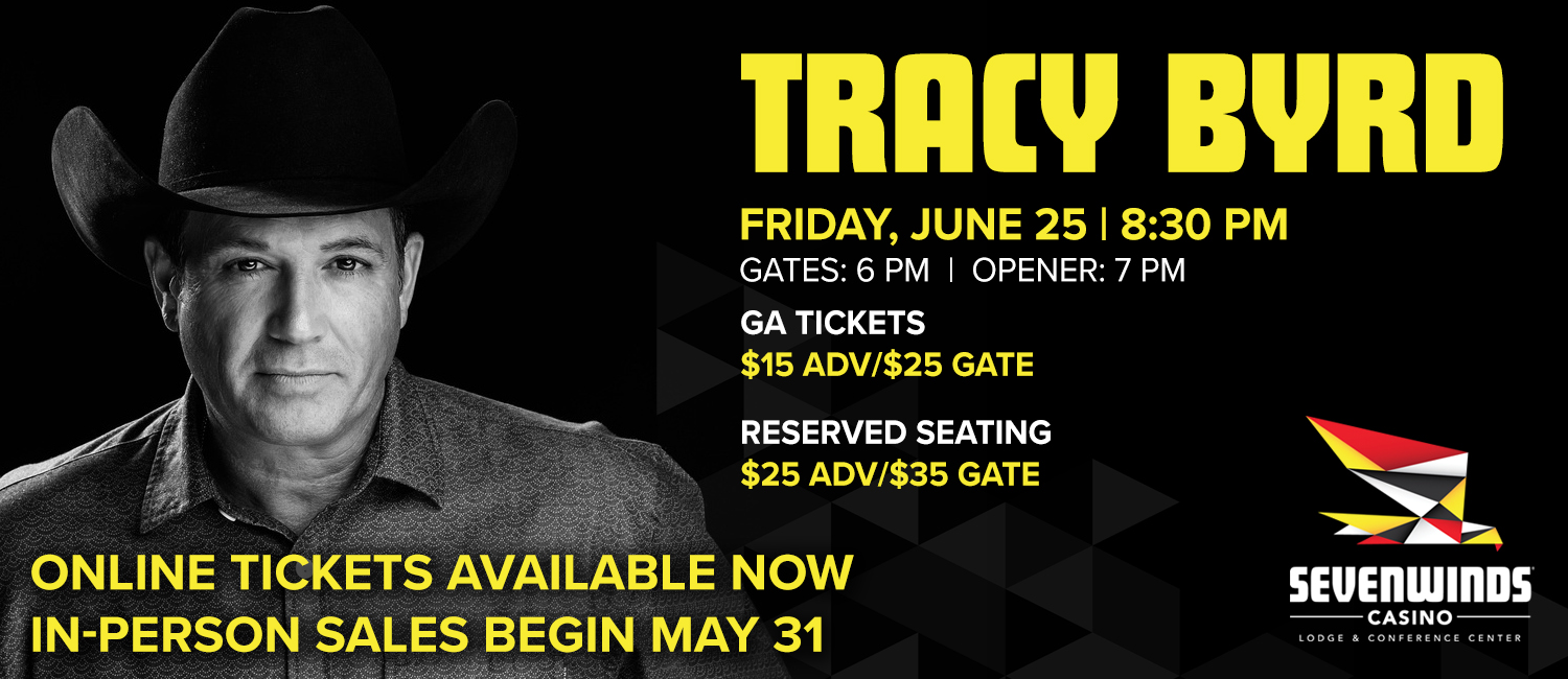 TRACY BYRD FRIDAY JUNE 25TH 8:30PM
